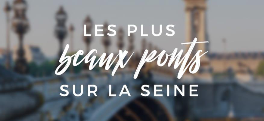 Les plus beaux ponts sur la Seine