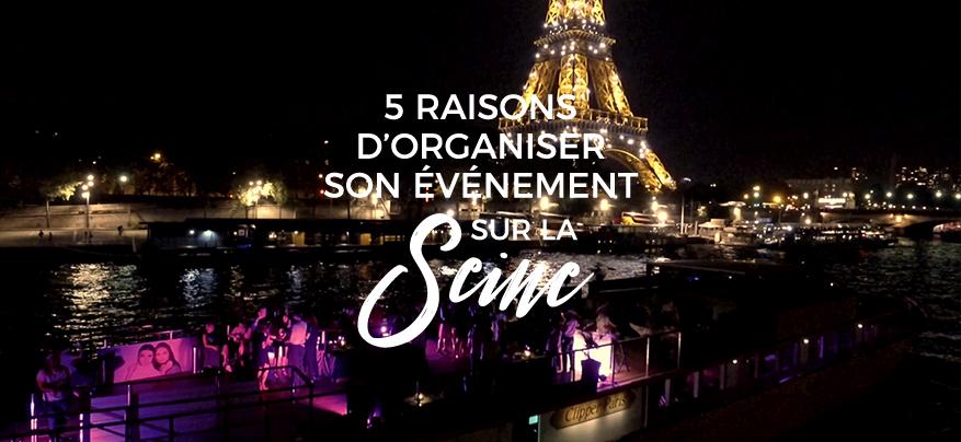 5 raisons d'organiser son événement sur la Seine