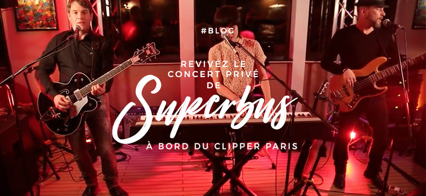 Revivez le concert privé de Superbus à bord du Clipper Paris