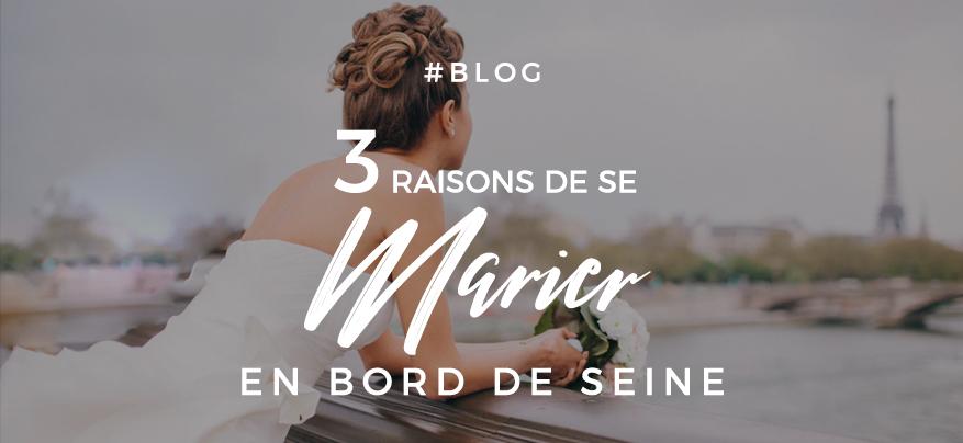 3 raisons de se marier en bord de Seine